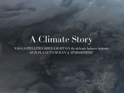 This e-brochure, <i>A Climate Story: NASA Satellites Shed Light on the Delicate Balance Between Our Planet&#39;s Ocean &amp; Atmosphere</i> provides a history of ocean remote sensing for climate and explores the relationship between aerosols, clouds, and the ocean.
