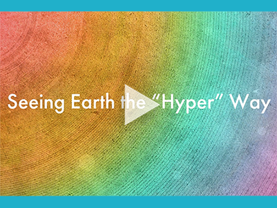 "Seeing Earth the ""Hyper"" Way"